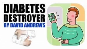 Diabetes Destroyer by David Andrews